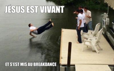 Jésus est vivant… et s'est mis au breakdance